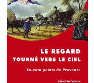 couverture Le regard tourné vers le ciel : les ex-votos peints de Provence